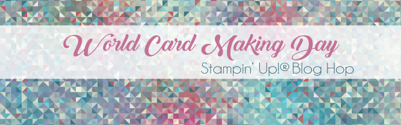 World Card Making Day Blog Hop