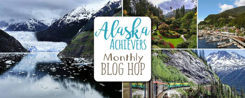 Alaska Achievers Monthly Blog Hop